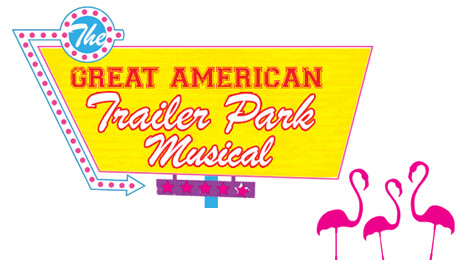 """The Great American Trailer Park Musical"""