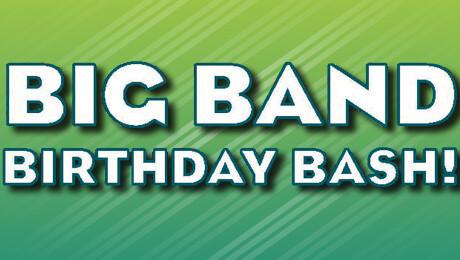 """Big Band Birthday Bash"""