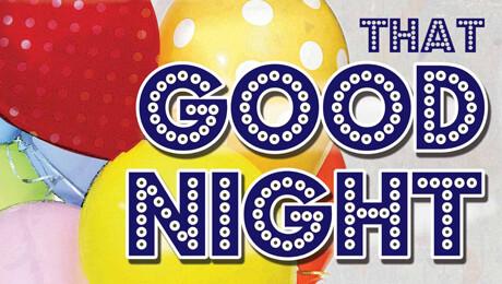 """That Good Night"""