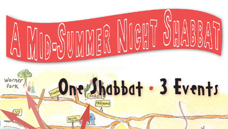 """Mid-Summer Night Shabbat"""